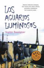 los acuarios luminosos-sophie bassignac-9788499088358