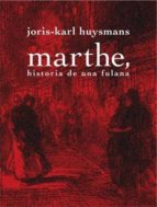marthe, historia de una fulana-joris-karl huysmans-9788492607518