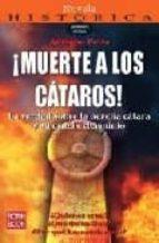 ¡muerte a los cataros!: la verdad sobre la herjia catara y su cru el exterminio-adriano petta-9788493698188