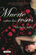 muerte entre las rosas-michele jaffe-9788484836018