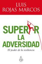 (pe) superar la adversidad: el poder de la resilencia-luis rojas marcos-9788467032598