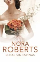 rosas sin espinas-nora roberts-9788401383038