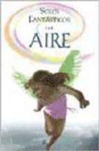 seres fantasticos: del aire-alejandra ramirez-agustin celis-9788466213318